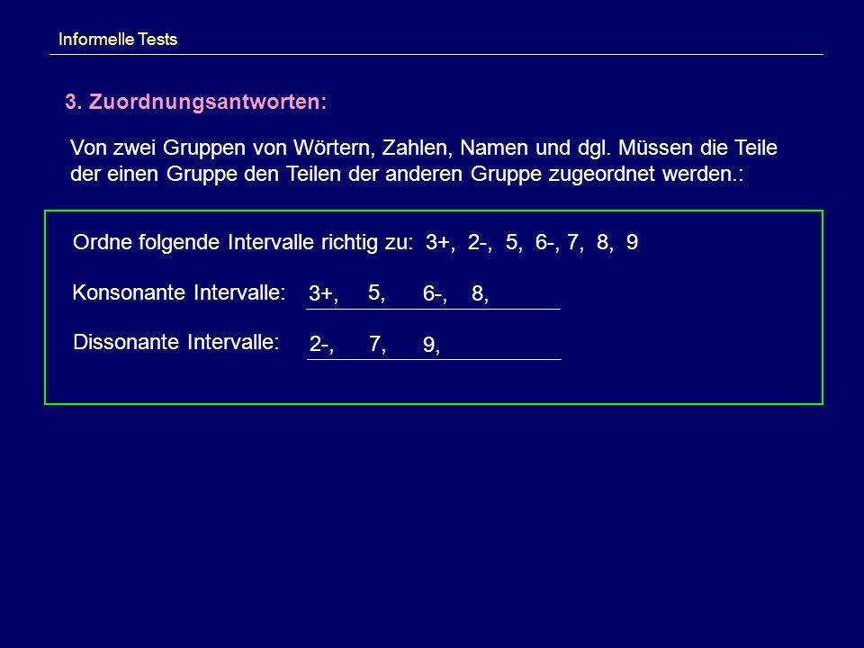 Informelle Tests 3.Zuordnungsantworten: Von zwei Gruppen von Wörtern, Zahlen, Namen und dgl.