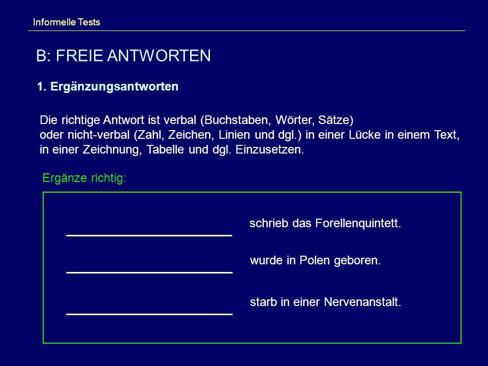 Informelle Tests B: FREIE ANTWORTEN 1.