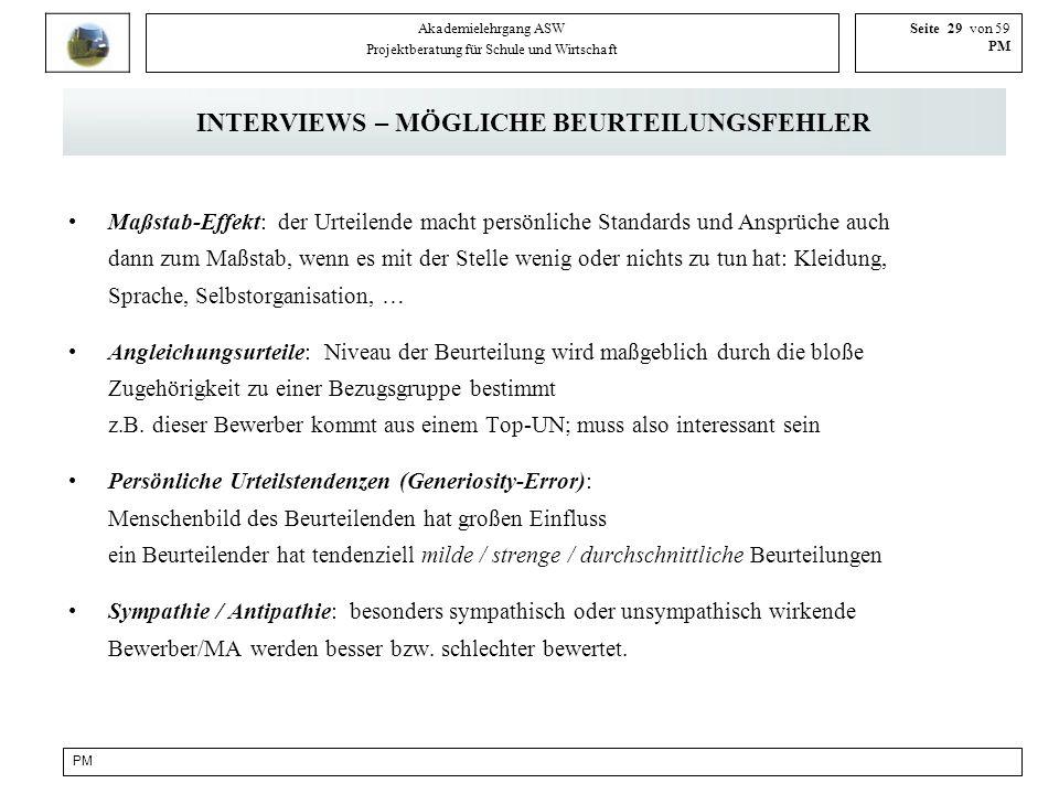 PM Akademielehrgang ASW Projektberatung für Schule und Wirtschaft Seite 29 von 59 PM INTERVIEWS – MÖGLICHE BEURTEILUNGSFEHLER Maßstab-Effekt: der Urte