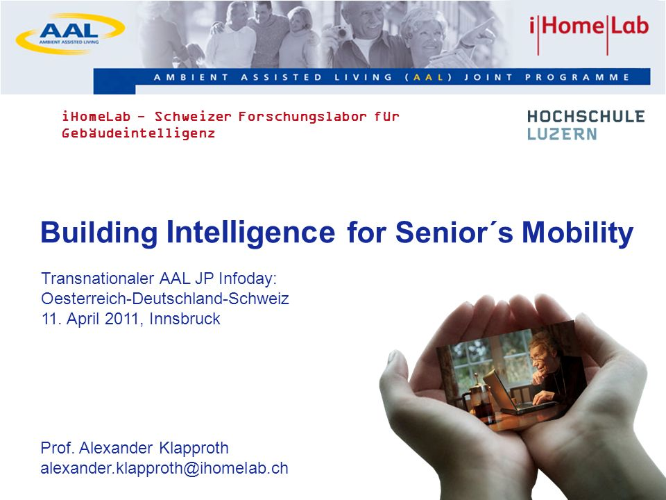 1 Building Intelligence for Senior´s Mobility Transnationaler AAL JP Infoday: Oesterreich-Deutschland-Schweiz 11.
