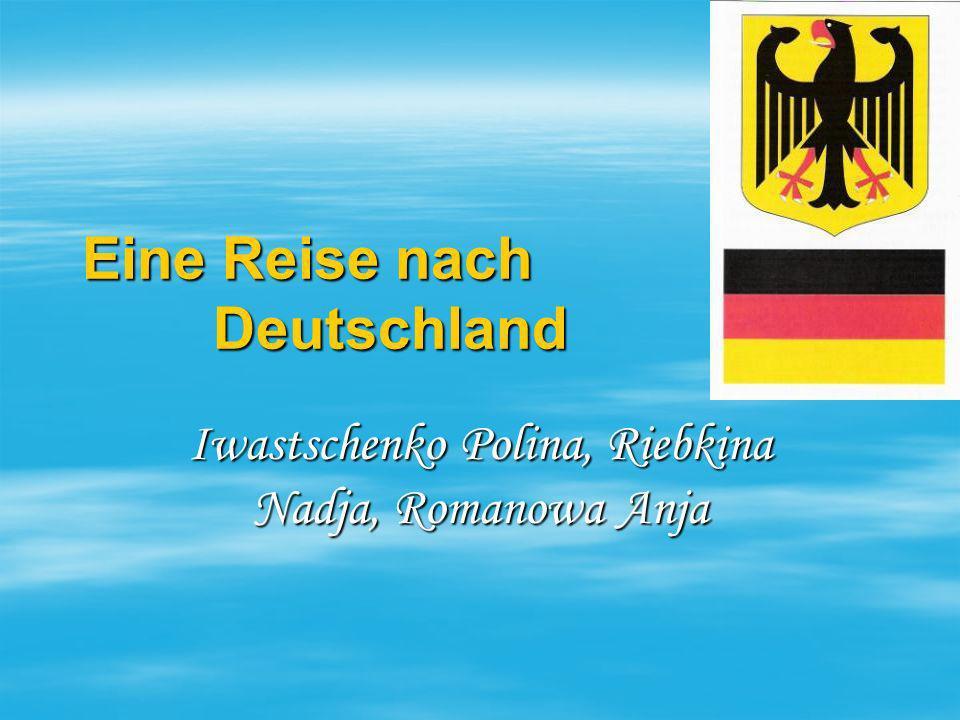 Eine Reise nach Deutschland Iwastschenko Polina, Riebkina Nadja, Romanowa Anja