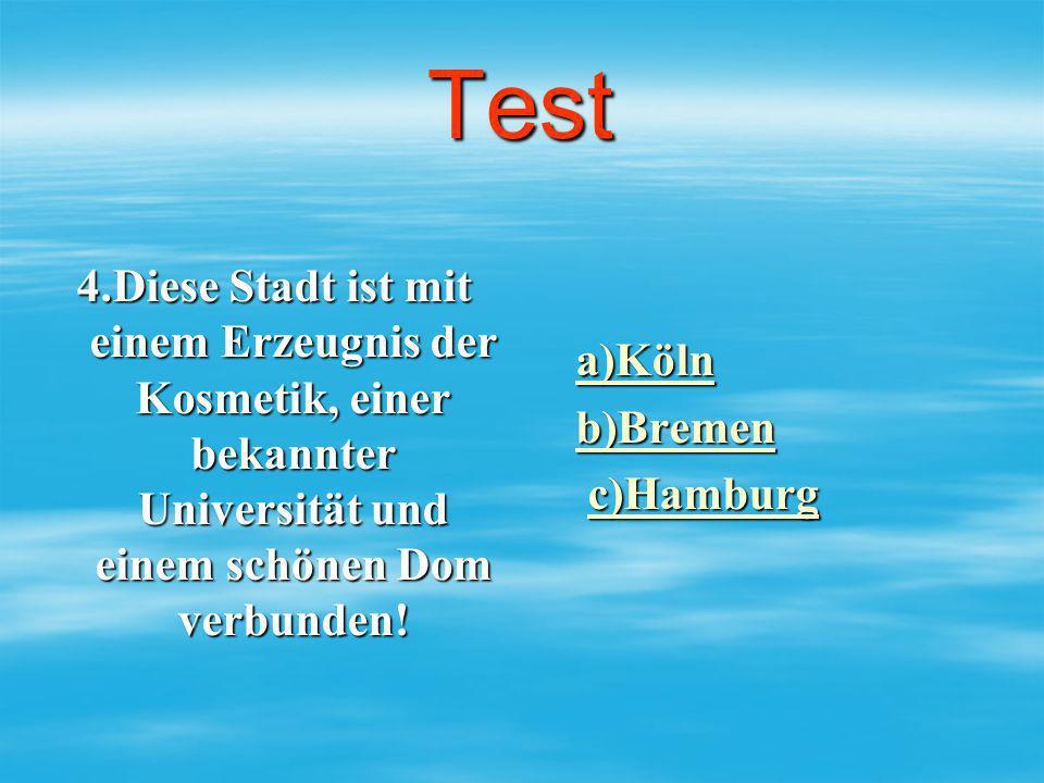Test 4.Diese Stadt ist mit einem Erzeugnis der Kosmetik, einer bekannter Universität und einem schönen Dom verbunden! aaaa )))) KKKK öööö llll nnnn bb