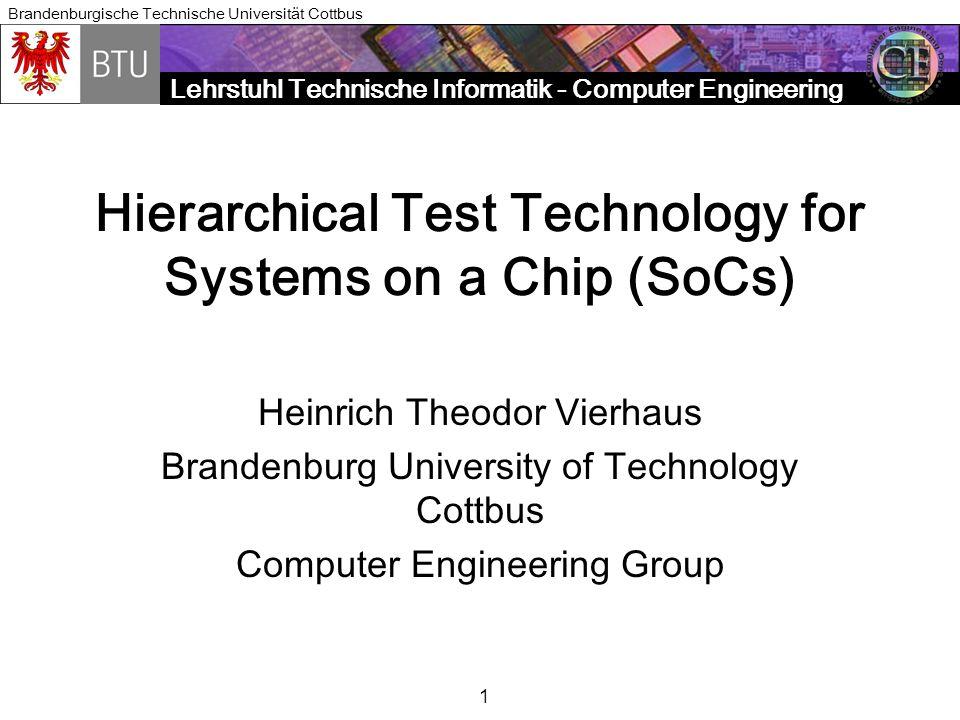 Lehrstuhl Technische Informatik - Computer Engineering Brandenburgische Technische Universität Cottbus H.