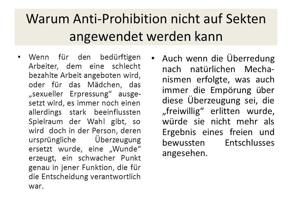 Warum Anti-Prohibition nicht auf Sekten angewendet werden kann Wenn für den bedürftigen Arbeiter, dem eine schlecht bezahlte Arbeit angeboten wird, od