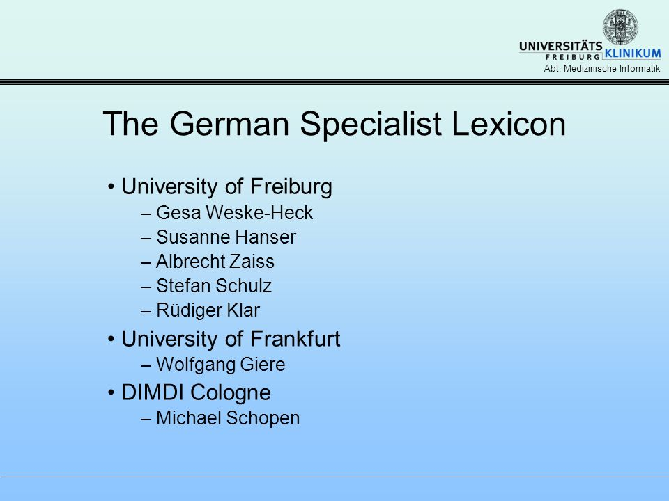 Abt. Medizinische Informatik The German Specialist Lexicon University of Freiburg – Gesa Weske-Heck – Susanne Hanser – Albrecht Zaiss – Stefan Schulz