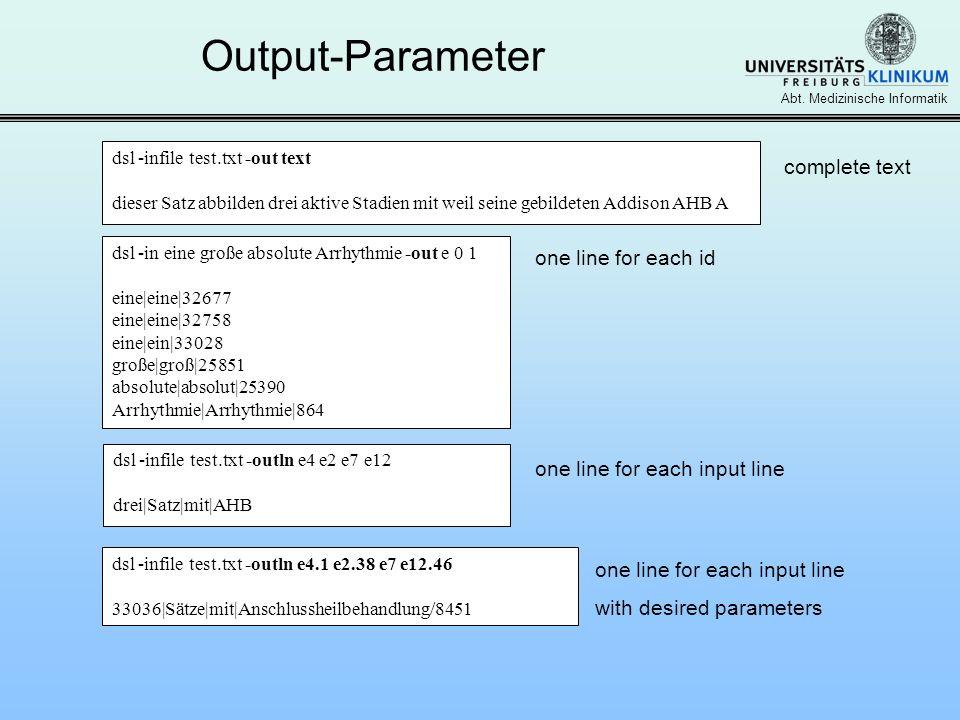 Abt. Medizinische Informatik Output-Parameter dsl -infile test.txt -out text dieser Satz abbilden drei aktive Stadien mit weil seine gebildeten Addiso