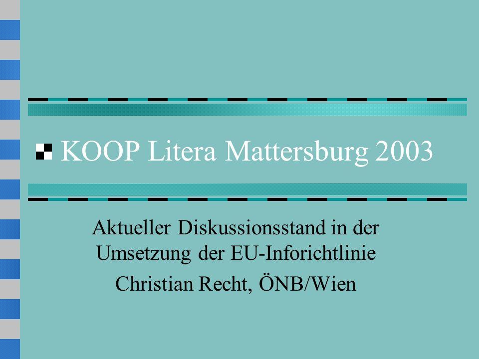 9.V.2003 KOOP Litera Was Sie erwartet Kurzdarstellung der Info-RL Kurzdarstellung der Info-RL nationale Umsetzung: Neuregelungen freie Werknutzung: § 42 UrhRG Vergleich: Deutschland Beispiele Fazit und Ausblick