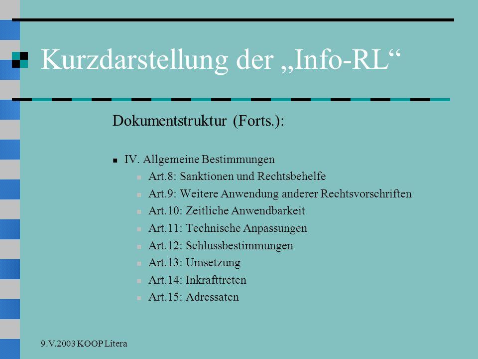 9.V.2003 KOOP Litera Was Sie erwartet Kurzdarstellung der Info-RL nationale Umsetzung: Neuregelungen freie Werknutzung: § 42 UrhRG Vergleich: Deutschland Vergleich: Deutschland Beispiele Fazit und Ausblick