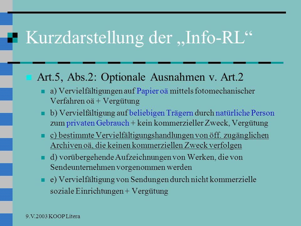9.V.2003 KOOP Litera Freie Werknutzung: § 42 UrhRG § 42: Abs.2: Jedermann darf von einem Werk einzelne Vervielfältigungsstücke auf anderen als den in Abs.1 genannten Trägern zum eigenen Gebrauch zu Zwecken der Forschung herstellen, soweit dies zur Verfolgung nicht kommerzieller Zwecke gerechtfertigt ist.