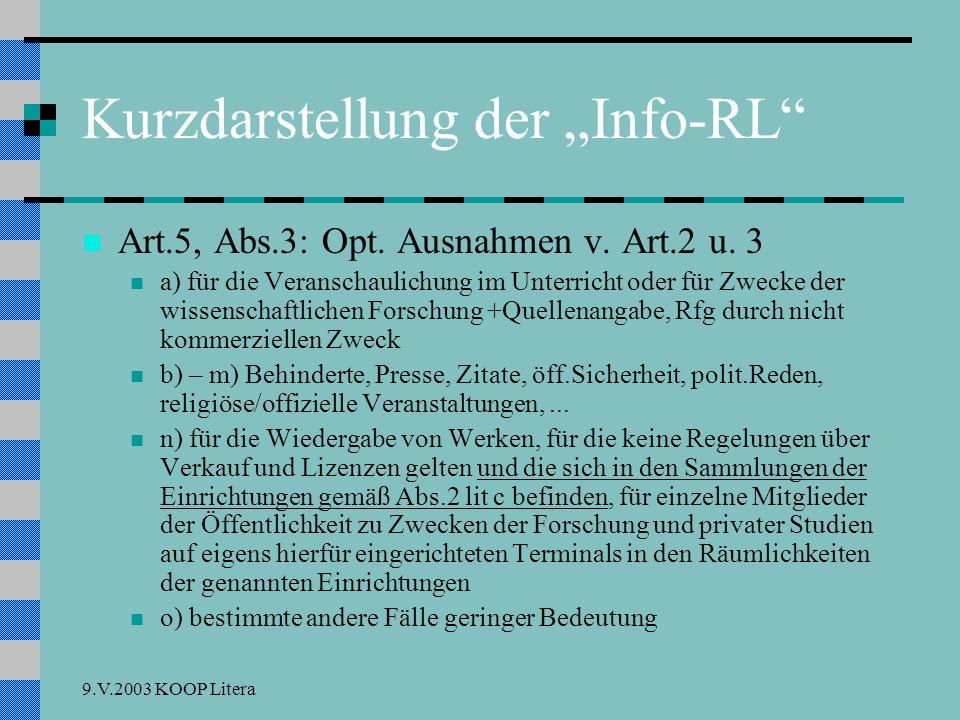 9.V.2003 KOOP Litera Was Sie erwartet Kurzdarstellung der Info-RL nationale Umsetzung: Neuregelungen nationale Umsetzung: Neuregelungen freie Werknutzung, insb.