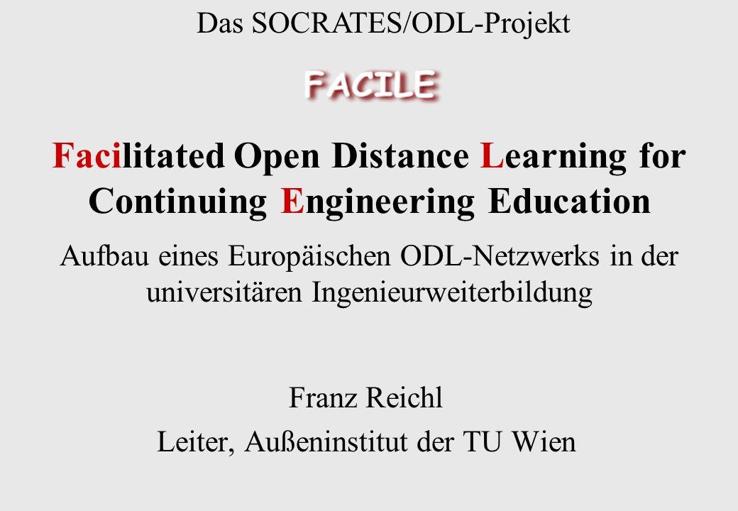 SOCRATES/ODL Projekt Projektpartner: Lernmaterial, Facilitation Team Learning andere Weiterbildungszentren Teilnahme am Lernen, Erfahrungsaustausch