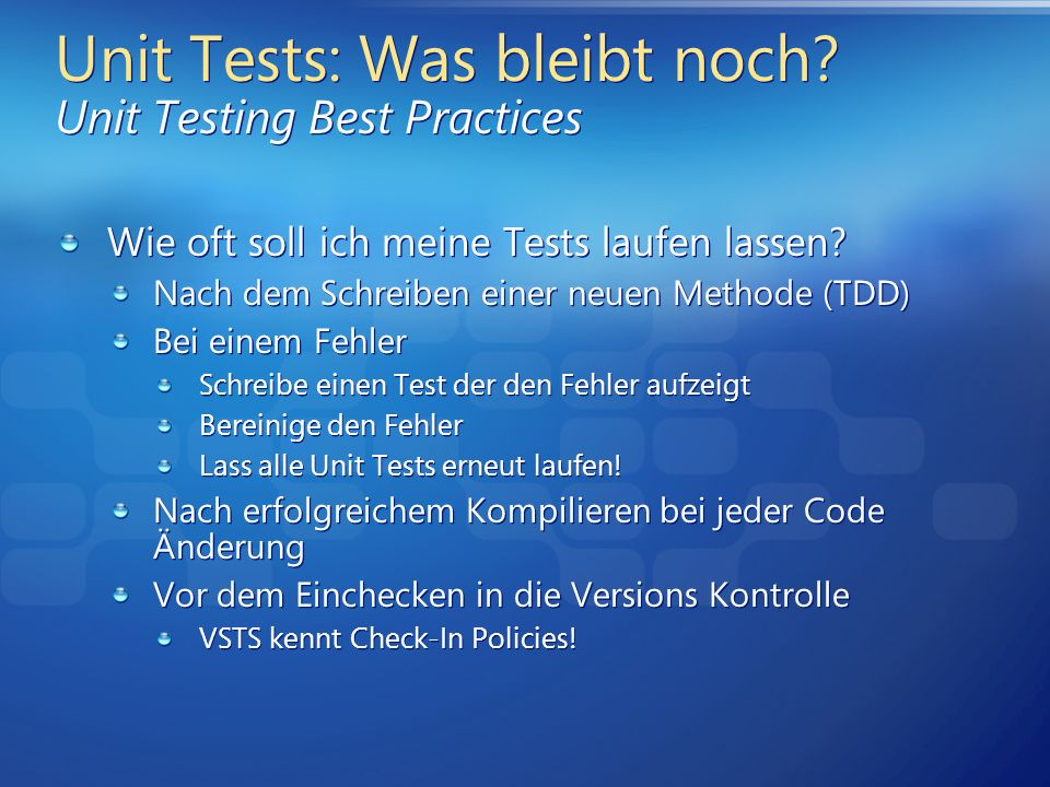 Unit Tests: Was bleibt noch.