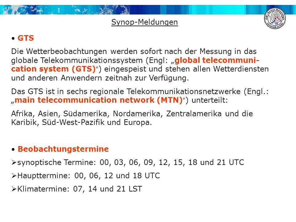 Synop-Meldungen Wetterbeobachtungen an Landstationen (FM 12) Laut WMO ist der Standard für die Wetterverschlüsselung an einer Landstation (auch Bergstation) das sog.