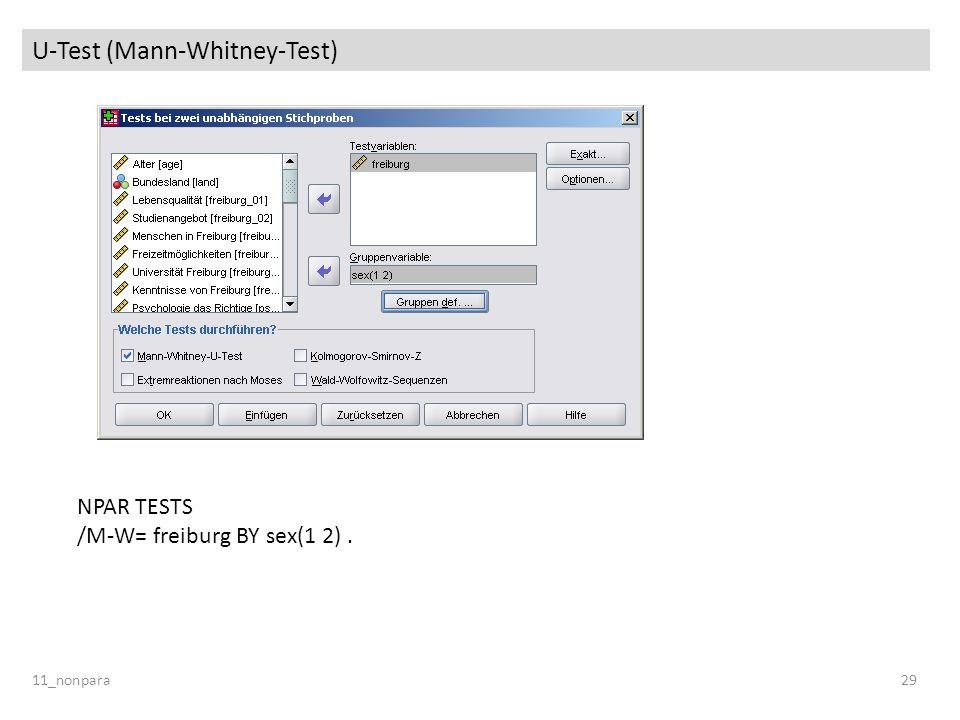 U-Test (Mann-Whitney-Test) 11_nonpara29 NPAR TESTS /M-W= freiburg BY sex(1 2).