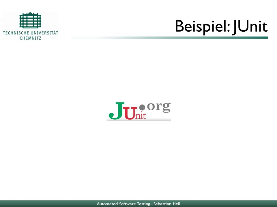 Beispiel: JUnit Automated Software Testing - Sebastian Heil