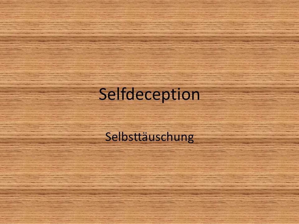 Selfdeception Selbsttäuschung