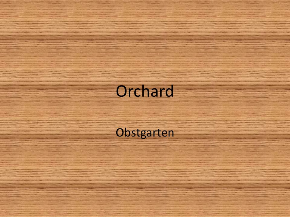 Orchard Obstgarten