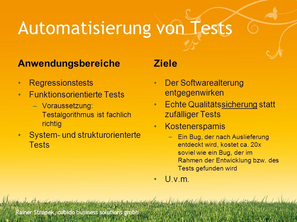 Automatisierung von Tests Anwendungsbereiche Regressionstests Funktionsorientierte Tests –Voraussetzung: Testalgorithmus ist fachlich richtig System-
