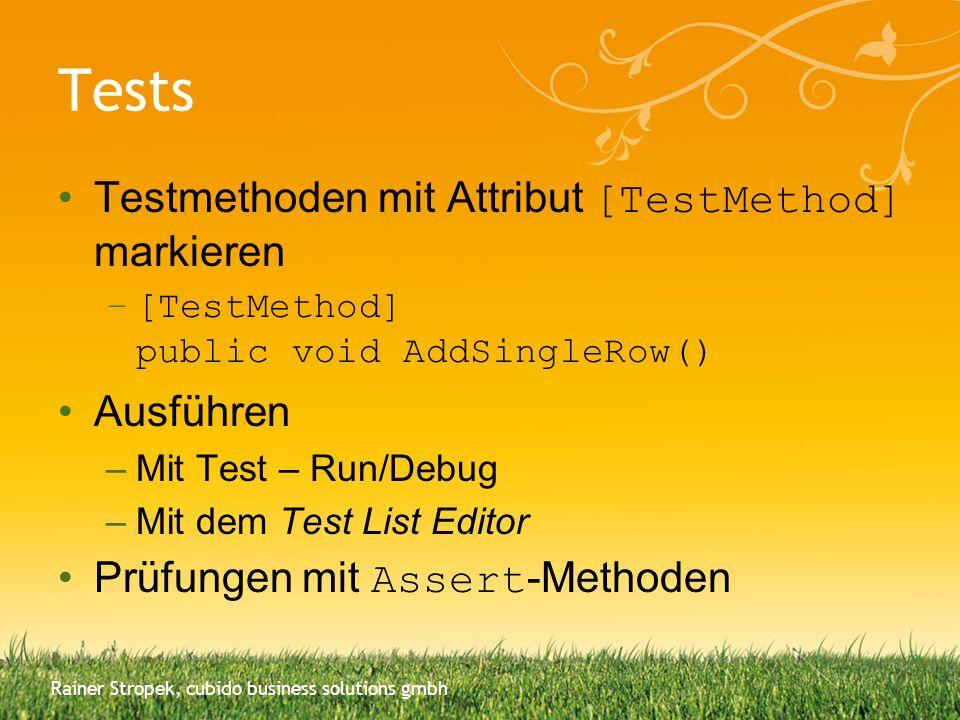 Tests Testmethoden mit Attribut [TestMethod] markieren –[TestMethod] public void AddSingleRow() Ausführen –Mit Test – Run/Debug –Mit dem Test List Edi