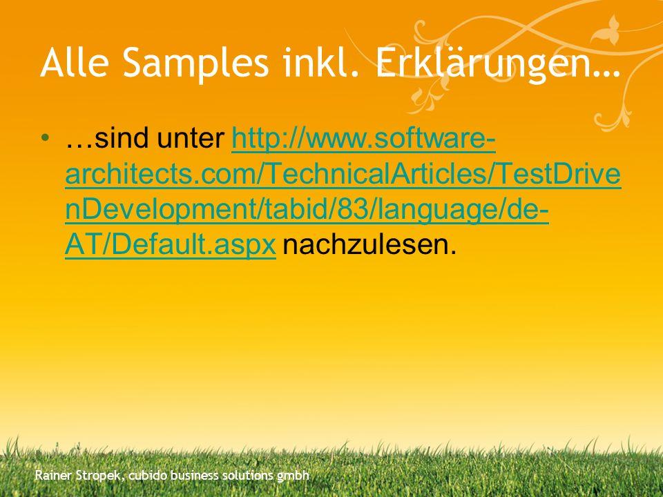 WatiN Basiskonzepte Zentrale Klasse IE –new IE( url ) –IE.AttachToIE( AttributeConstraint ) Klassen je HTML-Element –Details siehe http://watin.sourceforge.net/http://watin.sourceforge.net/ Suche über Klasse AttributeConstraint –ie.Link(Find.ById( testlinkid )).Url Rainer Stropek, cubido business solutions gmbh