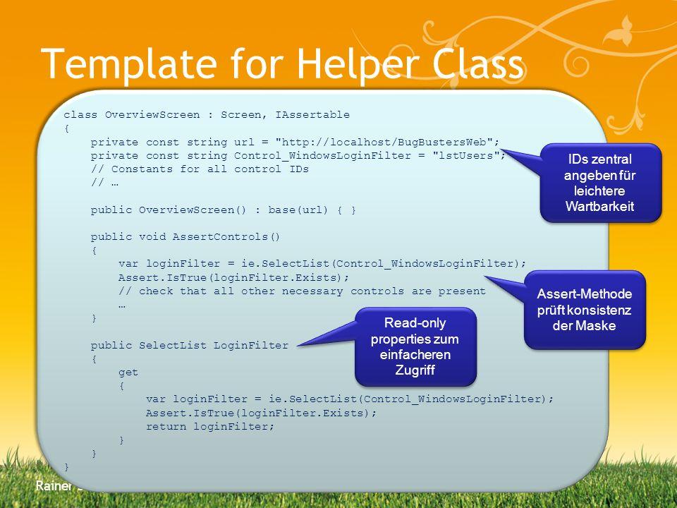 Template for Helper Class Rainer Stropek, cubido business solutions gmbh class OverviewScreen : Screen, IAssertable { private const string url =