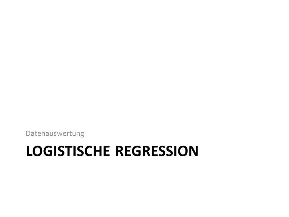 Logistische Regression: Omnibus-Signifikanztest des Modells: Likelihood-Ratio-Test Likelihood ratio = ln(baseline likelihood/model likelihood) Log-likelihood-Differenz = baseline log likelihood – model log likelihood mit Log-likelihood-Differenz (-2) [sprich: minus-two log likelihood] bzw.