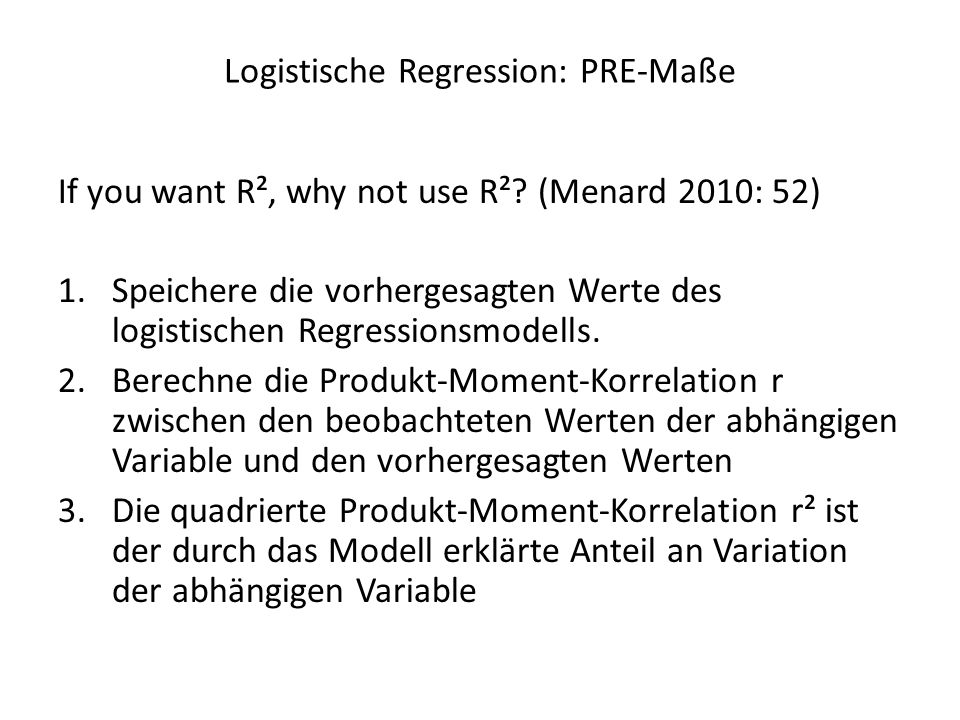 Logistische Regression: PRE-Maße If you want R², why not use R².
