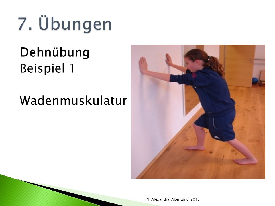 Dehnübung Beispiel 1 Wadenmuskulatur PT Alexandra Abentung 2013