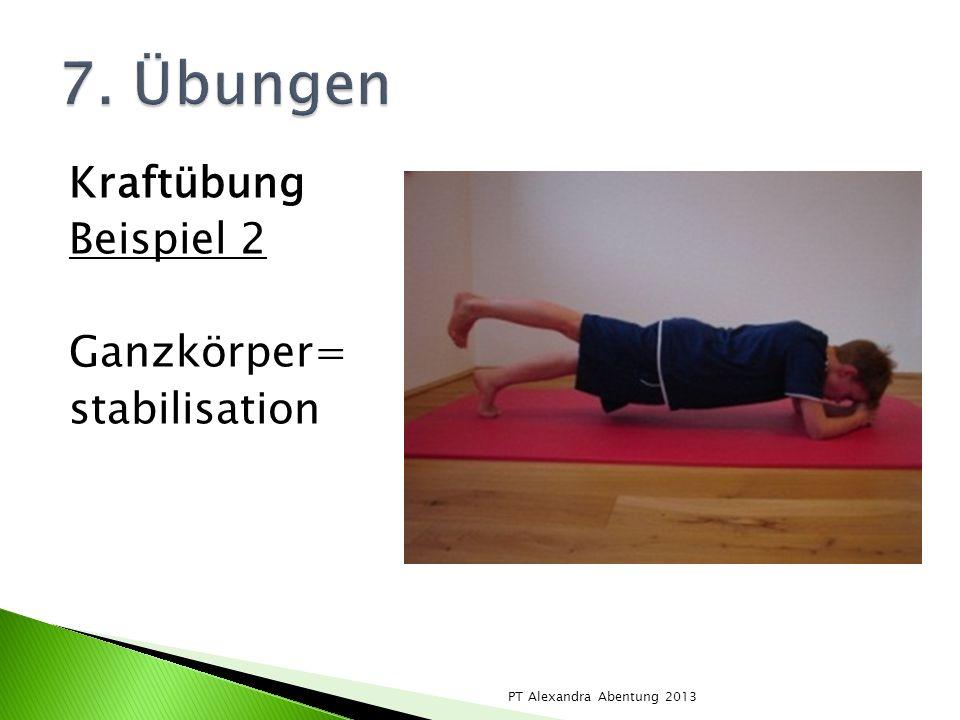 Kraftübung Beispiel 2 Ganzkörper= stabilisation PT Alexandra Abentung 2013
