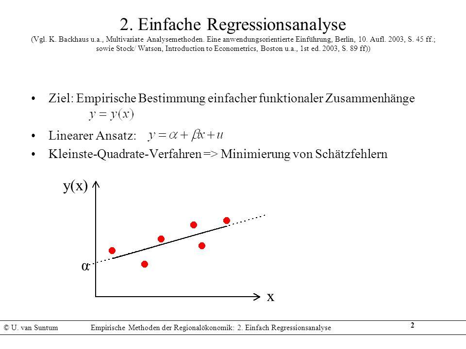 3 Die Residuen u i geben Differenz zwischen Schätzwerten ŷ i und empirisch beobachteten Werten y an Minimiert wird die Summe der quadrierten Residuen u i (Kleinste-Quadrate- Schätzung bzw.