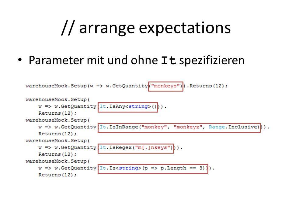 // arrange expectations Parameter mit und ohne It spezifizieren
