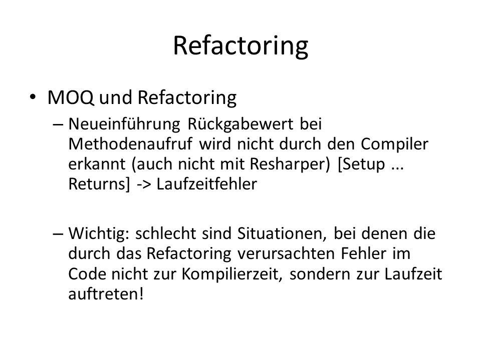 Refactoring MOQ und Refactoring – Neueinführung Rückgabewert bei Methodenaufruf wird nicht durch den Compiler erkannt (auch nicht mit Resharper) [Setup...