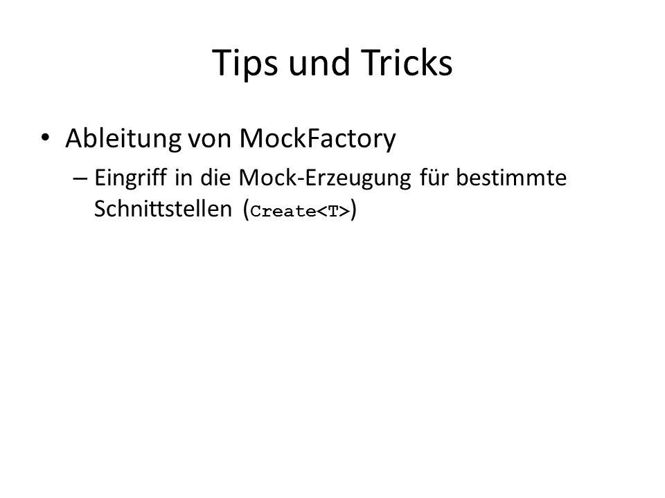 Tips und Tricks Ableitung von MockFactory – Eingriff in die Mock-Erzeugung für bestimmte Schnittstellen ( Create )