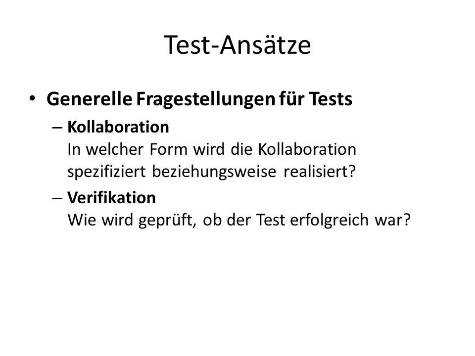 Test-Ansätze (Kurzversion) Wie wird geprüft, ob der Test erfolgreich war.