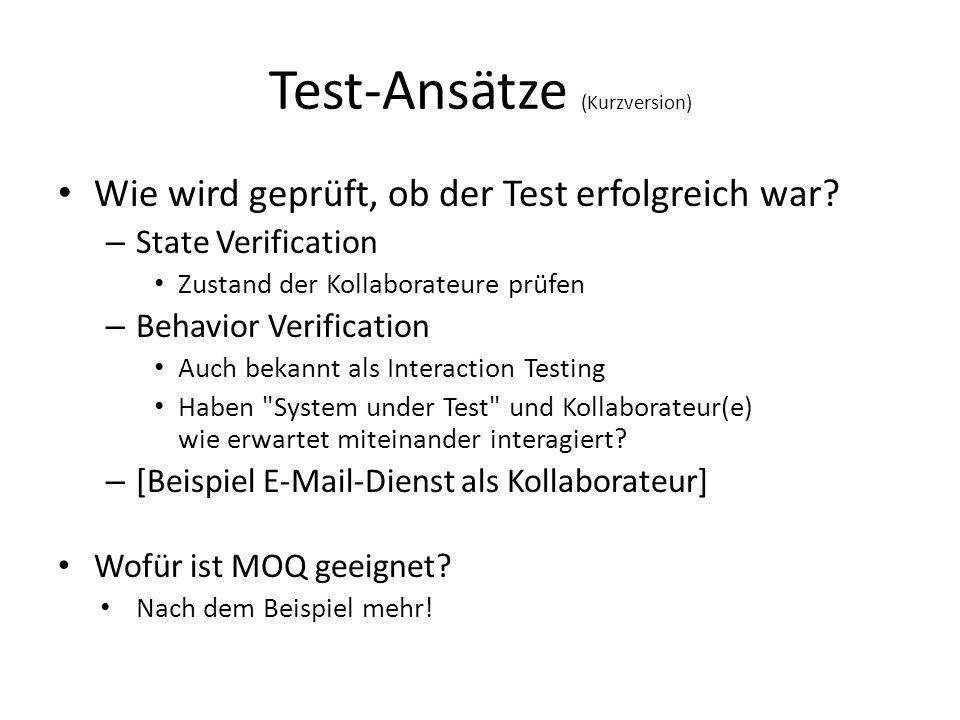 Rückblick Formulieren von Expectations mit entsprechendem Verhalten für einen Mock- Kollaborateur Validierung der Kommunikation zwischen System under Test und Mock-Kollaborateur