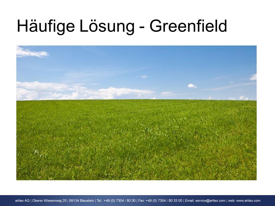 Häufige Lösung - Greenfield