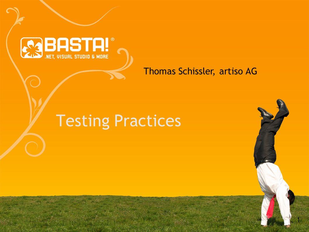 1 Testing Practices Thomas Schissler, artiso AG