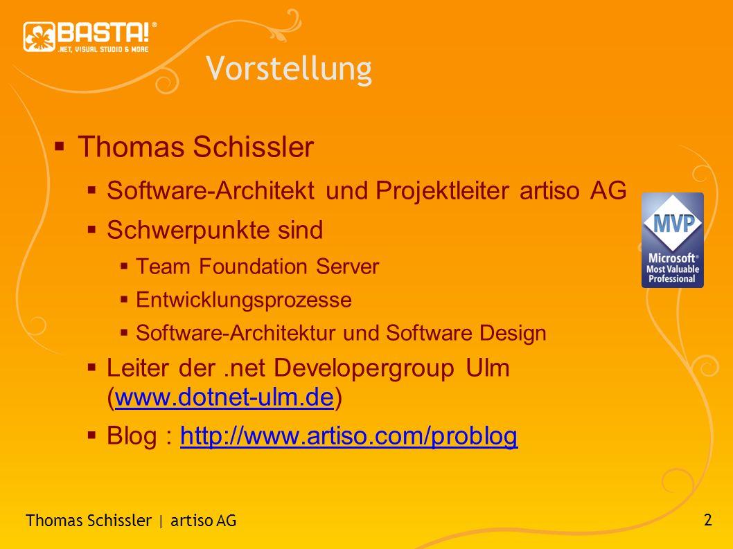 2 Vorstellung Thomas Schissler Software-Architekt und Projektleiter artiso AG Schwerpunkte sind Team Foundation Server Entwicklungsprozesse Software-Architektur und Software Design Leiter der.net Developergroup Ulm (www.dotnet-ulm.de)www.dotnet-ulm.de Blog : http://www.artiso.com/probloghttp://www.artiso.com/problog Thomas Schissler | artiso AG
