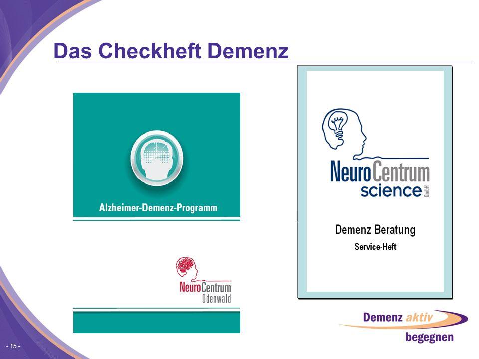 - 15 - Das Checkheft Demenz Demenz Beratung