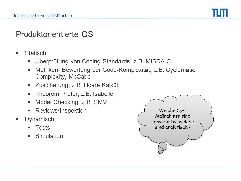 Technische Universität München Produktorientierte QS Statisch Überprüfung von Coding Standards, z.B.