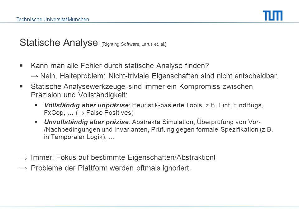 Technische Universität München Statische Analyse [Righting Software, Larus et.