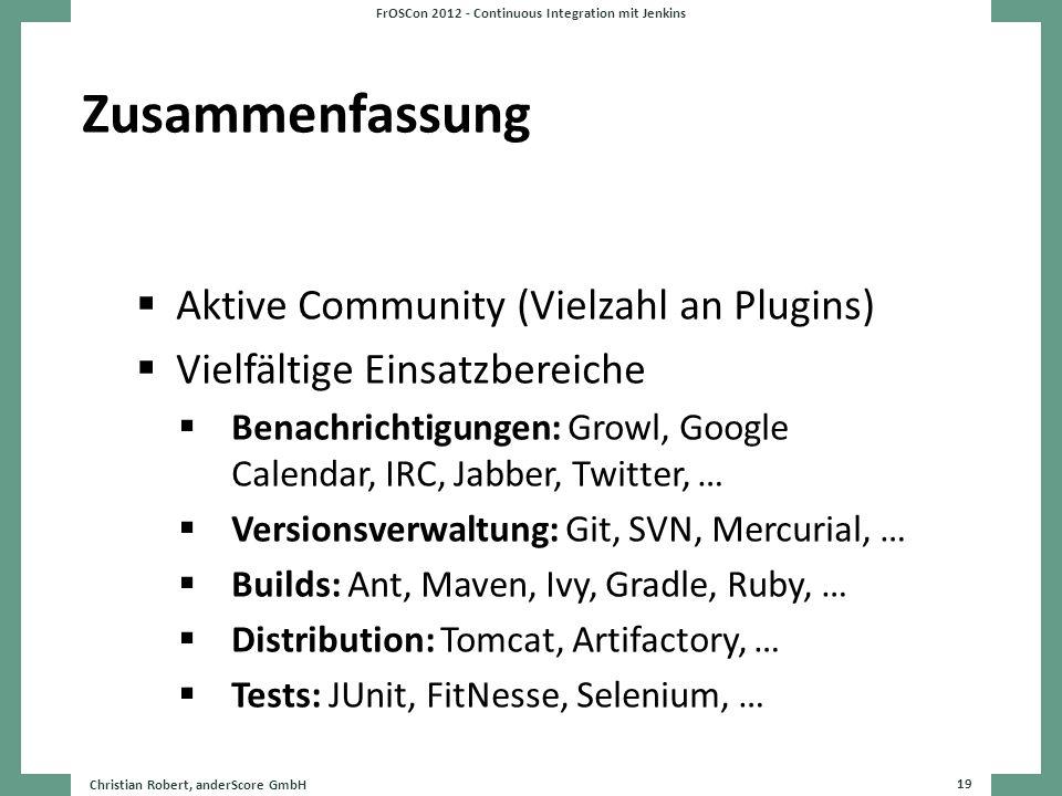 Zusammenfassung Aktive Community (Vielzahl an Plugins) Vielfältige Einsatzbereiche Benachrichtigungen: Growl, Google Calendar, IRC, Jabber, Twitter, …