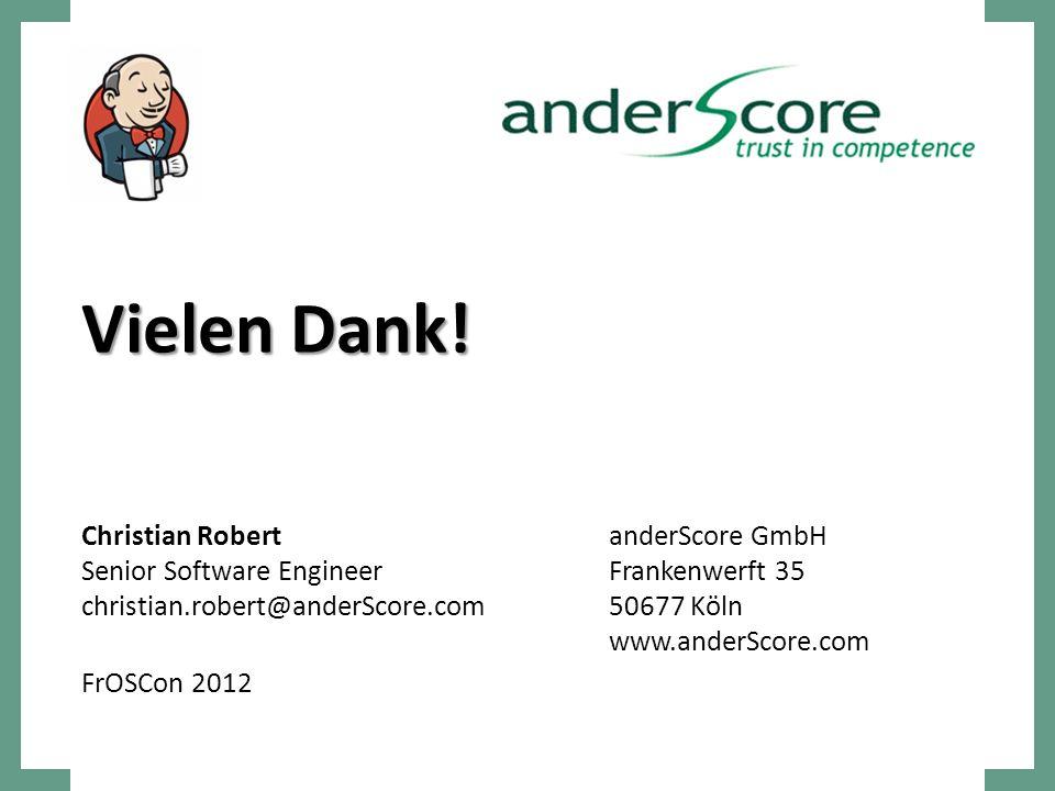 Vielen Dank! Christian RobertanderScore GmbH Senior Software EngineerFrankenwerft 35 christian.robert@anderScore.com50677 Köln www.anderScore.com FrOS