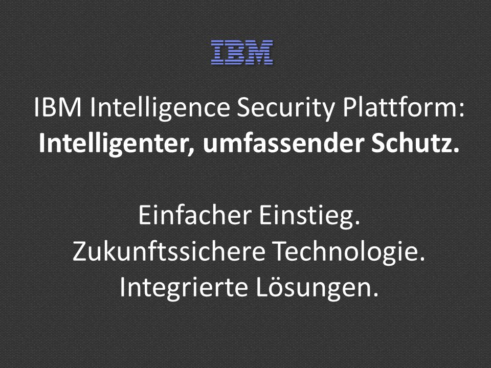 IBM Intelligence Security Plattform: Intelligenter, umfassender Schutz.
