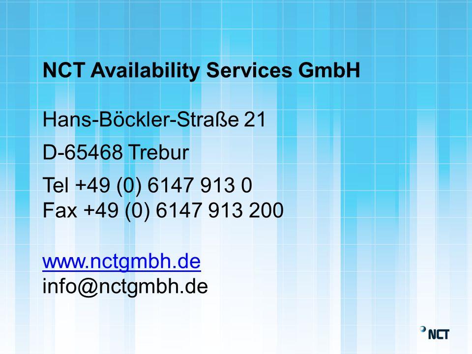 NCT Availability Services GmbH Hans-Böckler-Straße 21 D-65468 Trebur Tel +49 (0) 6147 913 0 Fax +49 (0) 6147 913 200 www.nctgmbh.de info@nctgmbh.de