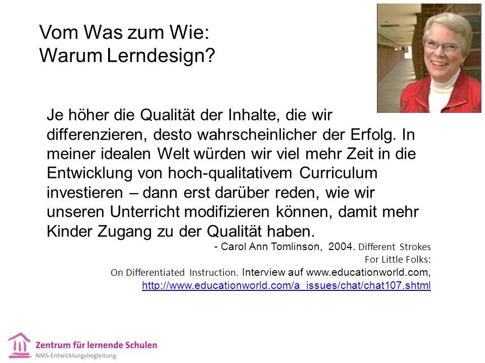 Vom Was zum Wie: Warum Lerndesign? Je höher die Qualität der Inhalte, die wir differenzieren, desto wahrscheinlicher der Erfolg. In meiner idealen Wel