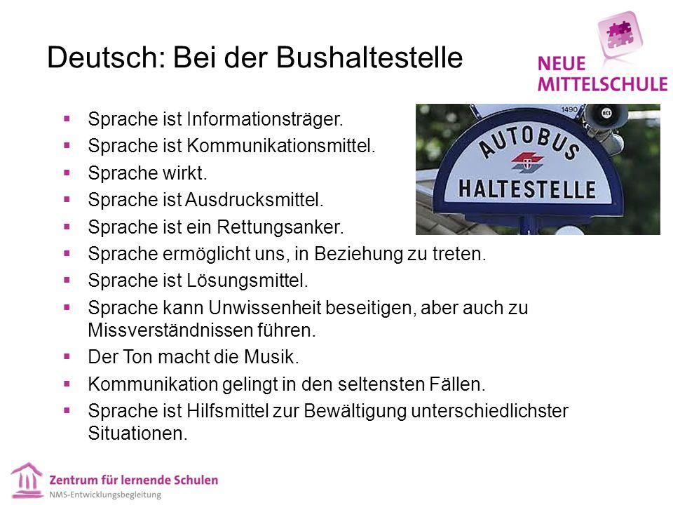 Deutsch: Bei der Bushaltestelle Sprache ist Informationsträger. Sprache ist Kommunikationsmittel. Sprache wirkt. Sprache ist Ausdrucksmittel. Sprache