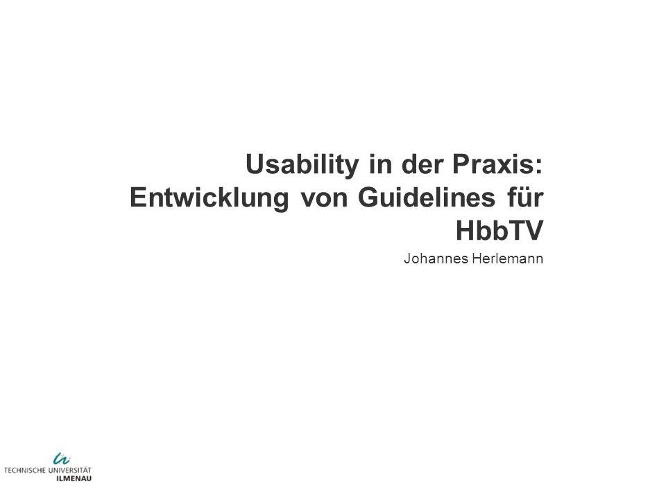 Usability in der Praxis: Entwicklung von Guidelines für HbbTV Johannes Herlemann