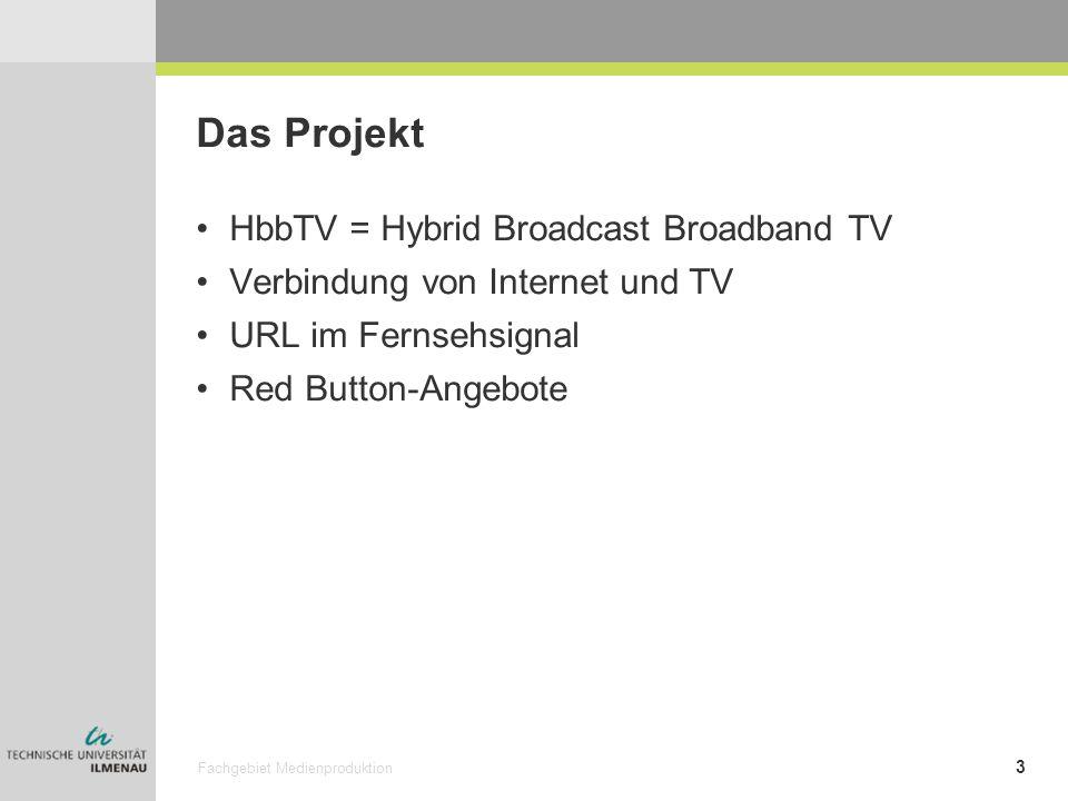 Fachgebiet Medienproduktion 3 Das Projekt HbbTV = Hybrid Broadcast Broadband TV Verbindung von Internet und TV URL im Fernsehsignal Red Button-Angebot