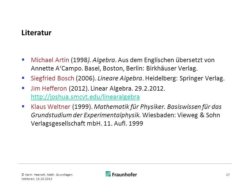 Literatur Michael Artin (1998). Algebra. Aus dem Englischen übersetzt von Annette ACampo. Basel, Boston, Berlin: Birkhäuser Verlag. Siegfried Bosch (2